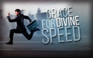 GRACE FOR DIVINE SPEED